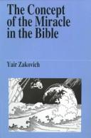 Cover of: The concept of the miracle in the Bible