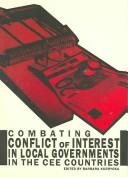 Cover of: Combating conflict of interest in local governmentsin the CEE countries |