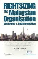 Cover of: Rightsizing the Malaysian Organisation