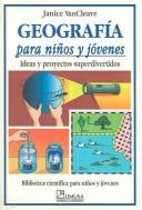 Cover of: Geografia para ninos y jovenes/Geography for every kid