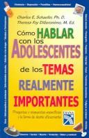 Cover of: Como hablar con los adolescentes de los temas realmente importantes/How to talk to teens about really important things