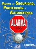 Cover of: Manual de seguridad, proteccion y autodefensa / The Handbook of Urban Survival