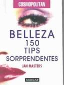 Cover of: Belleza: 150 tips sorprendentes (Over 150 Truly Astonishing Beauty Tips)