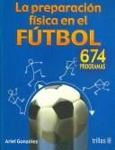 Cover of: La Preparacion Fisica En El Futbol / Physical Education in Soccer by Ariel Gonzalez