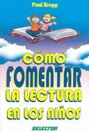 Cover of: Como fomentar la lectura en los ninos/ The Reading Solution (Familia)