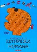 Cover of: Diccionario De La Estupidez Humana/ Dictionary of Human Stupidity