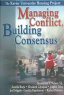 Cover of: Managing Conflict, Building Consensus | Estrella Borja
