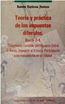 Cover of: Teoria y Practica de Los Impuestos Diferidos by