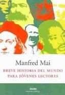 Cover of: Breve Historia Del Mundo Para Jovenes Lectores (Intemporales. Serie Mayor)