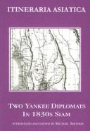 Cover of: Two Yankee diplomats in 1830s Siam | Edmund Roberts