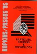 Cover of: Particles, strings & cosmology
