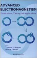 Advanced Electromagnetism: Foundations, Theory and Applications