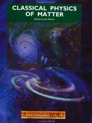 Cover of: Classical Physics of Matter (The Physical World, Book 4) | J Bolton
