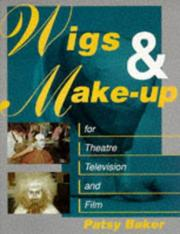 Cover of: Wigs and make-up for theatre, television, and film | Patsy Baker