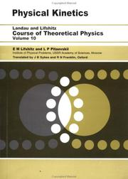 Cover of: Physical Kinetics (Pergamon International Library of Science, Technology, Engineering, and Social Studies) (Course of Theoretical Physics) | E M Lifshitz