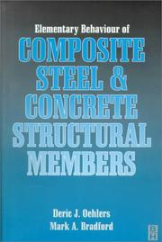 Cover of: Elementary behaviour of composite steel and concrete structural members | Deric J. Oehlers