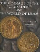 Cover of: The Coinage of the Crusaders and the World of Islam | Emmanuel Azzopardi