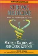 Strong medicine by Michael Rachlis