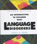 An introduction to children with language disorders by Vicki Reed