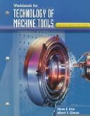 Cover of: Technology of Machine Tools, Workbook | Steve F. Krar