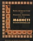 Cover of: Data Acquisition and Process Control with the MC68HC11 Micro Controller | Frederick F. Driscoll