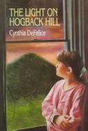 Cover of: The light on Hogback Hill