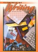 Cover of: Elements of Writing by James Kinneavy, James L. Kinneavy