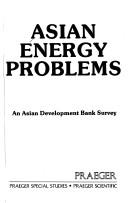 Cover of: Asian Energy Problems | Asian Development Bank