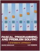 Cover of: Pascal, Programming, and Problem Solving | Mario J. Gonzalez