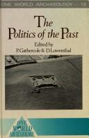 Cover of: The Politics of the Past (One World Archaeology) | P. Gathercole