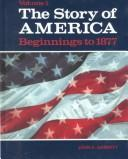 Cover of: Story of America (Story of America Beginnings to 1877)