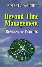 Cover of: Beyond time management: business with purpose