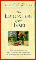 Cover of: The education of the heart | edited by Thomas Moore.