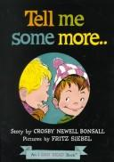 Cover of: Tell Me Some More (I Can Read Book 1) | Crosby Bonsall