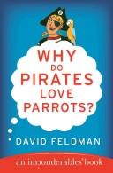 Cover of: Why do pirates love parrots?