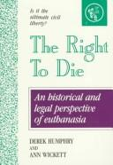 Cover of: The Right to Die: understanding euthanasia