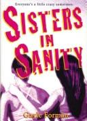 Cover of: Sisters in Sanity | Gayle Forman