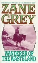 Cover of: Wanderer of the Wasteland | Zane Grey
