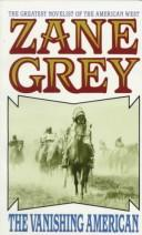 Cover of: The Vanishing American | Zane Grey