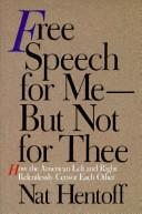 Cover of: Free Speech for Me--But Not for Thee | Nat Hentoff