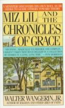 Cover of: Miz Lil and the Chronicles of Grace | Walter Wangerin