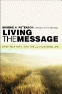 Cover of: Living the Message | Eugene H. Peterson