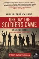 One Day the Soldiers Came by Charles London