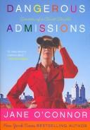Cover of: Dangerous Admissions | Jane O
