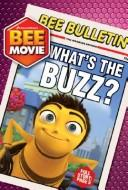 Cover of: Bee Movie: What's the Buzz? (Bee Movie)