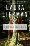 Cover of: What the Dead Know LP | Laura Lippman