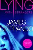 Cover of: Lying with Strangers LP | James Grippando