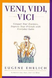 Cover of: Veni vidi vici: conquer your enemies, impress your friends with everyday Latin