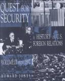 Cover of: Quest for security: a history of U.S. foreign relations