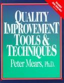 Cover of: Quality Improvement Tools & Techniques/Book and Disk | Peter Mears